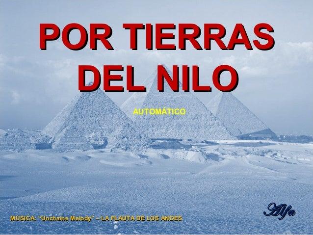 """POR TIERRASPOR TIERRAS DEL NILODEL NILO AUTOMÁTICO MÚSICA: """"Unchaine Melody"""" – LA FLAUTA DE LOS ANDESMÚSICA: """"Unchaine Mel..."""
