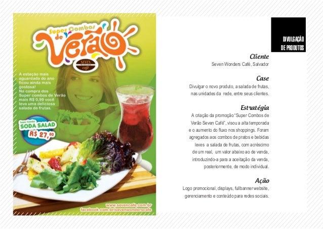 Cliente Seven Wonders Café, Salvador Case Aproximar os clientes da marca Seven Wonders Café, divulgando a parceria com a m...