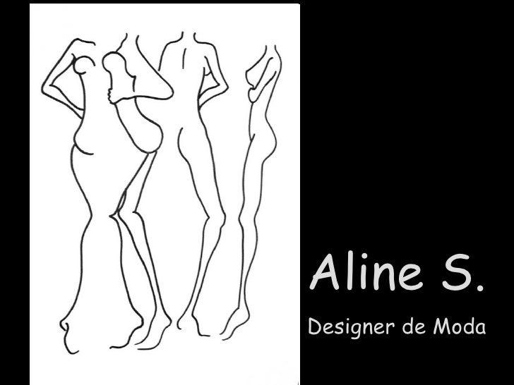 Aline S. Designer de Moda