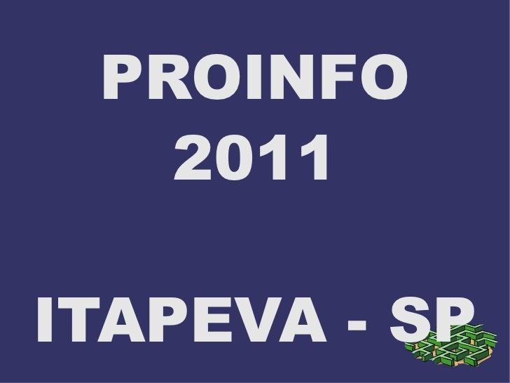 PROINFO 2011 ITAPEVA - SP