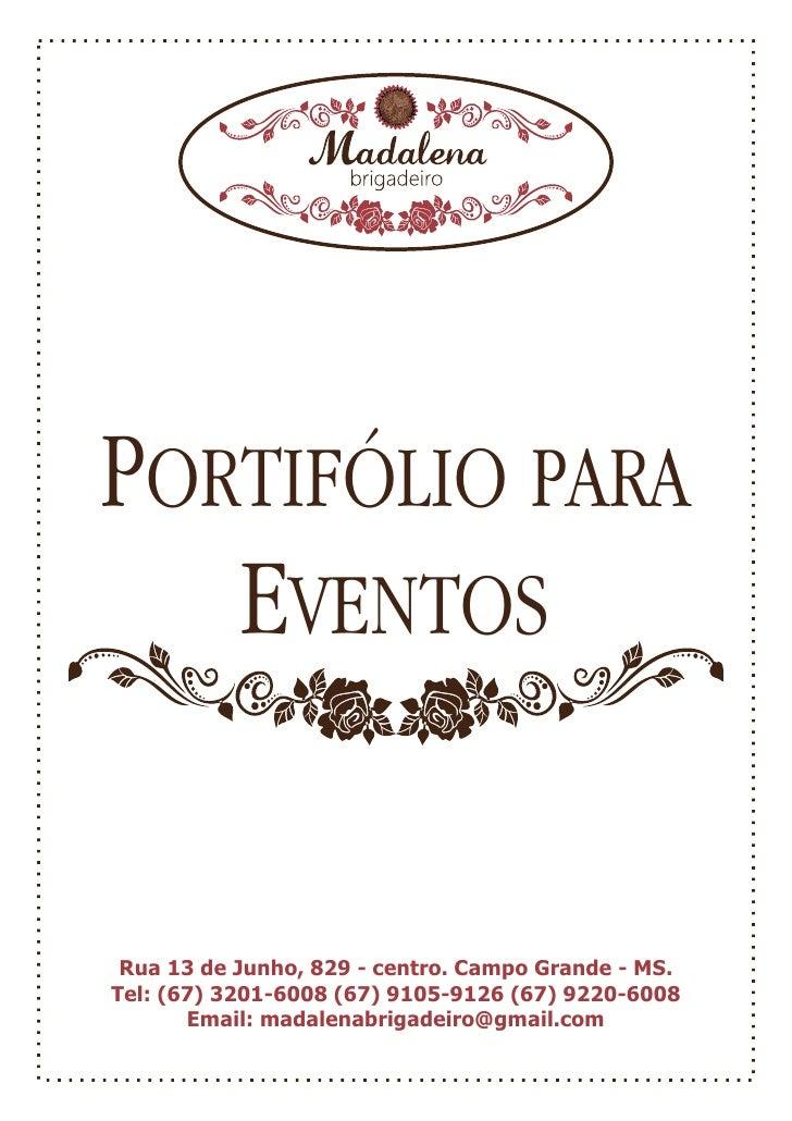 PORTIFÓLIO PARA   EVENTOS Rua 13 de Junho, 829 - centro. Campo Grande - MS.Tel: (67) 3201-6008 (67) 9105-9126 (67) 9220-60...