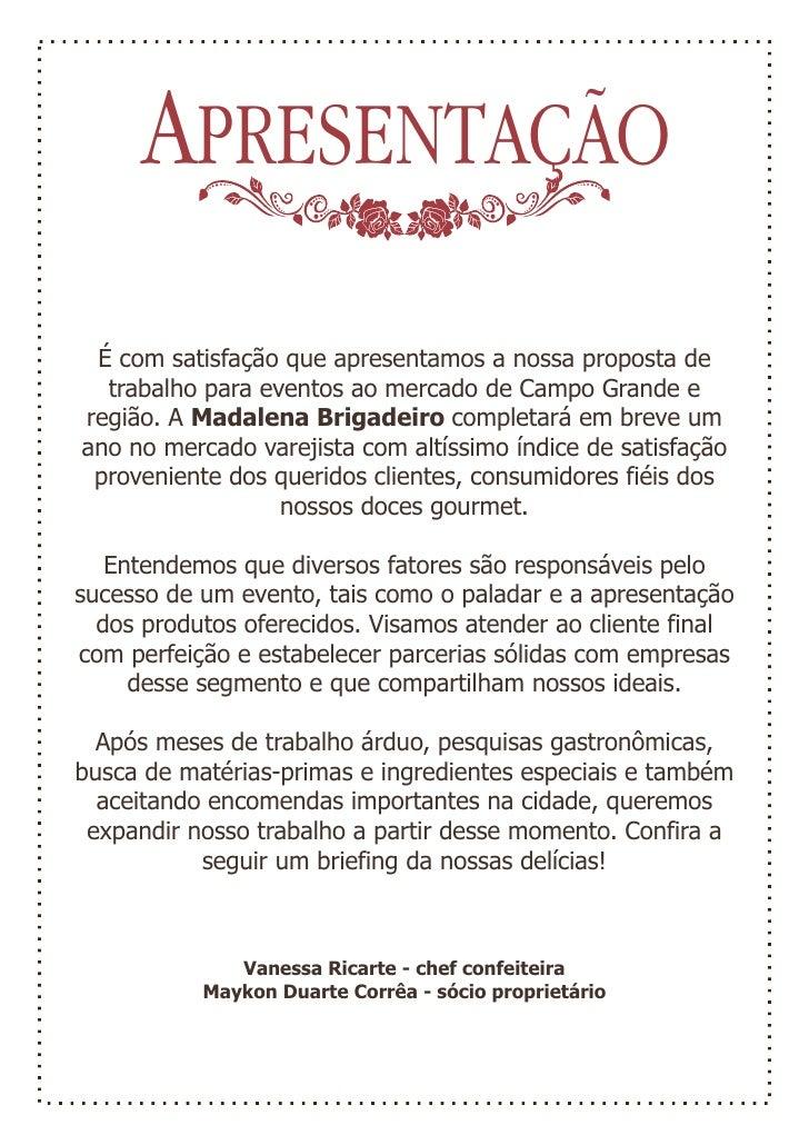 APRESENTAÇÃO É com satisfação que apresentamos a nossa proposta de  trabalho para eventos ao mercado de Campo Grande eregi...