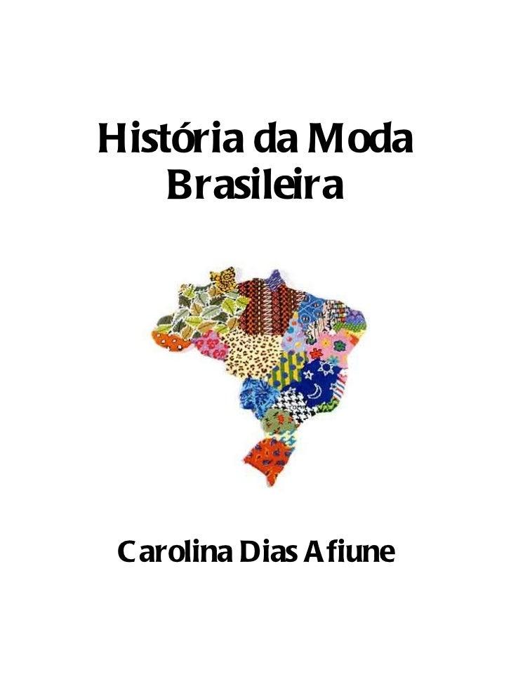 História da Moda Brasileira Carolina Dias Afiune