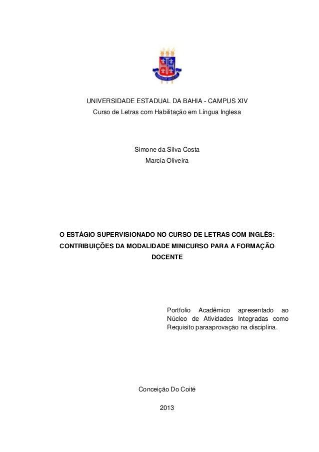 UNIVERSIDADE ESTADUAL DA BAHIA - CAMPUS XIV Curso de Letras com Habilitação em Língua Inglesa  Simone da Silva Costa Marci...