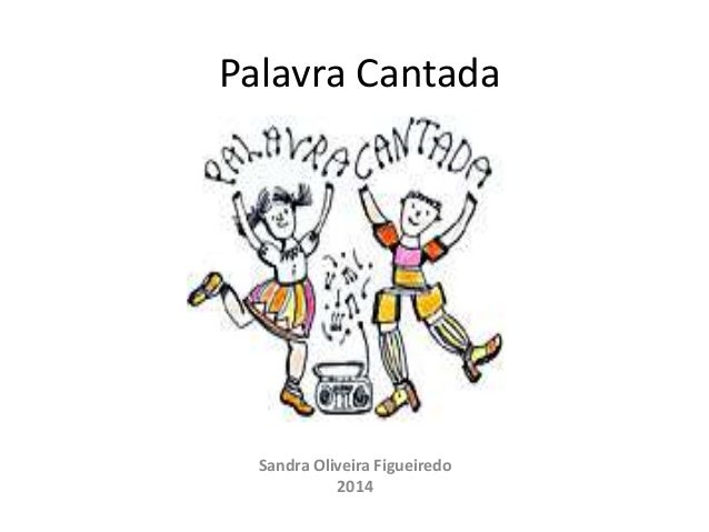 Palavra Cantada Sandra Oliveira Figueiredo 2014