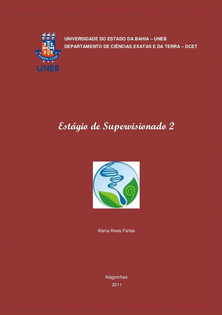 UNIVERSIDADE DO ESTADO DA BAHIA – UNEB DEPARTAMENTO DE CIÊNCIAS EXATAS E DA TERRA – DCETEstágio de Supervisionado 2       ...