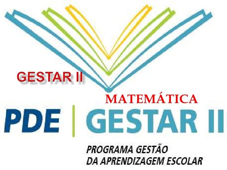 GESTAR II<br />MATEMÁTICA<br />