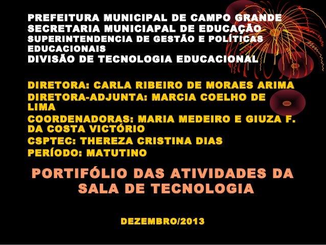 PREFEITURA MUNICIPAL DE CAMPO GRANDE SECRETARIA MUNICIAPAL DE EDUCAÇÃO SUPERINTENDENCIA DE GESTÃO E POLÍTICAS EDUCACIONAIS...