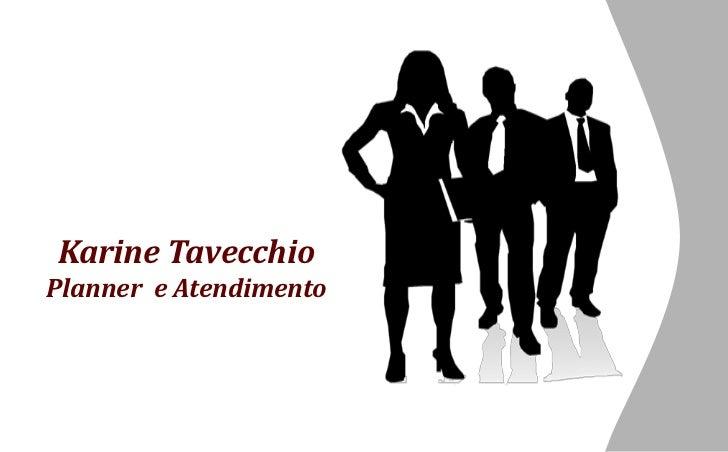 Karine Tavecchio Planner e Atendimento