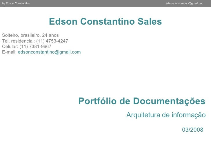 Edson Constantino Sales Solteiro, brasileiro, 24 anos Tel. residencial: (11) 4753-4247 Celular: (11) 7381-9667 E-mail:  [e...