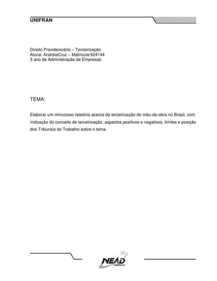 UNIFRANDireito Previdenciário – TerceirizaçãoAluna: AndréiaCruz – Matrícula:9241443 ano de Administração de EmpresasTEMA:E...