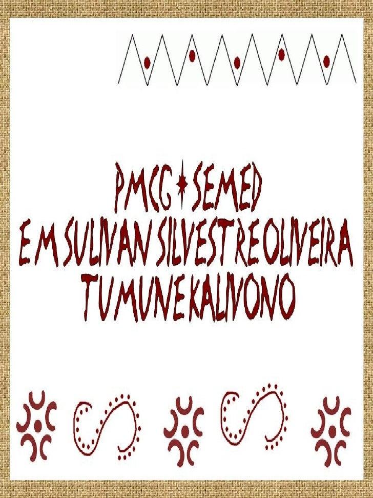E.M. Sulivan Silvestre         OliveiraTumune Kalivono Criança        do Futuro foi inaugurada em 1999 atendendo ao desejo...