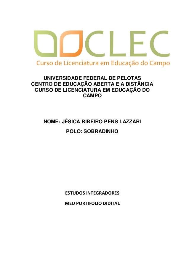 UNIVERSIDADE FEDERAL DE PELOTAS CENTRO DE EDUCAÇÃO ABERTA E A DISTÂNCIA CURSO DE LICENCIATURA EM EDUCAÇÃO DO CAMPO NOME: J...