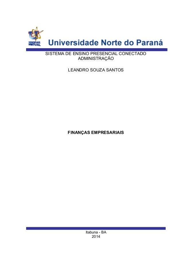 Itabuna - BA 2014 LEANDRO SOUZA SANTOS SISTEMA DE ENSINO PRESENCIAL CONECTADO ADMINISTRAÇÃO FINANÇAS EMPRESARIAIS
