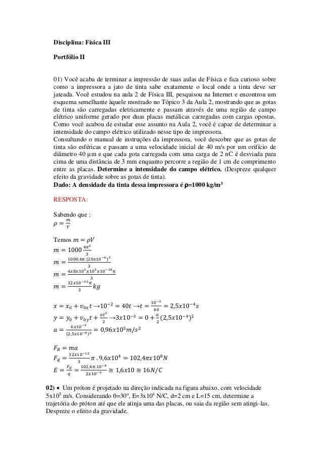 Disciplina: Física III Portfólio II 01) Você acaba de terminar a impressão de suas aulas de Física e fica curioso sobre co...