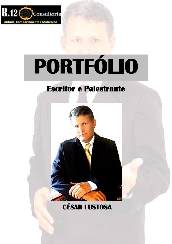 PORTFÓLIO  Escritor e Palestrante          CÉSAR LUSTOSA