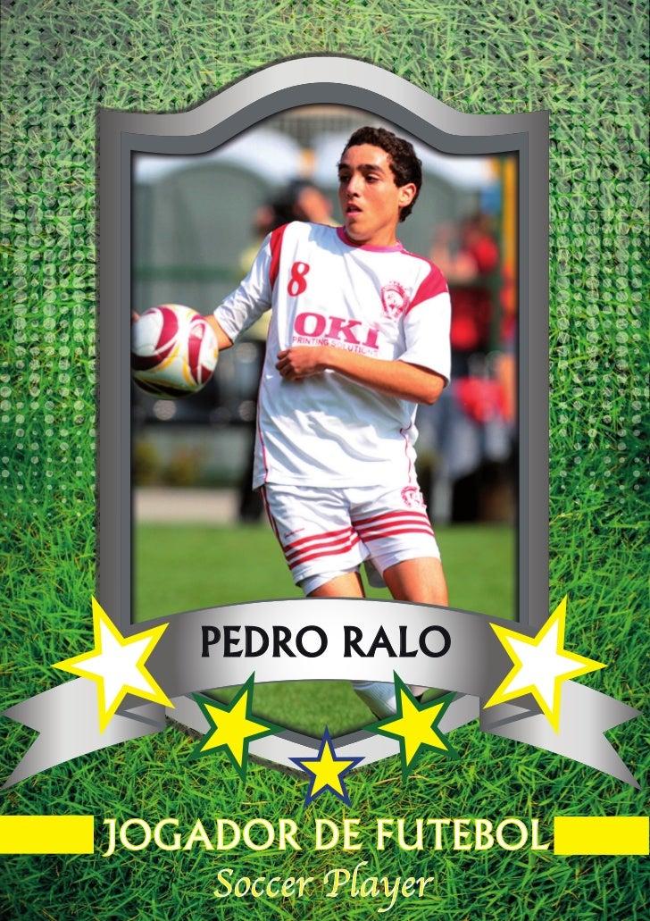 PEDRO RALOJOGADOR DE FUTEBOL    Soccer Player