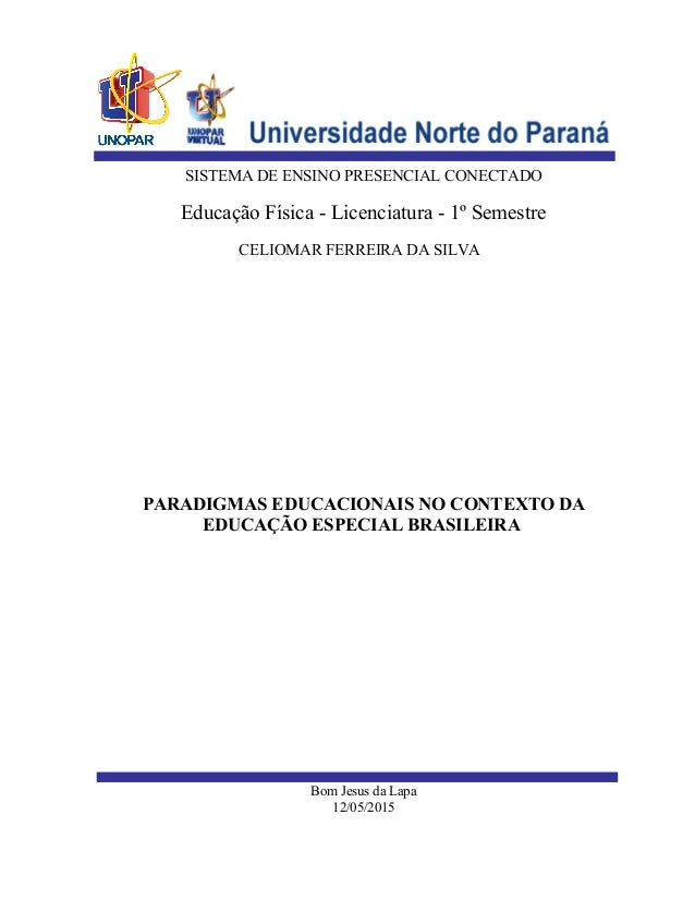 SISTEMA DE ENSINO PRESENCIAL CONECTADO Educação Física - Licenciatura - 1º Semestre CELIOMAR FERREIRA DA SILVA PARADIGMAS ...