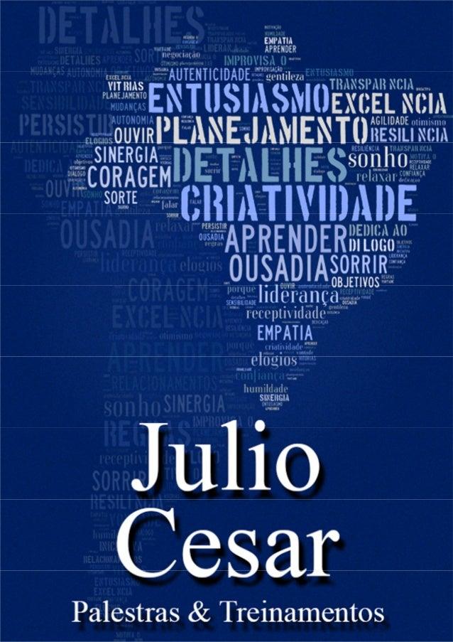Julio Cesar Julio Cesar França Franco, natural de Ituiutaba-MG Instrutor e conferencista, é conhecido pela sua competência...