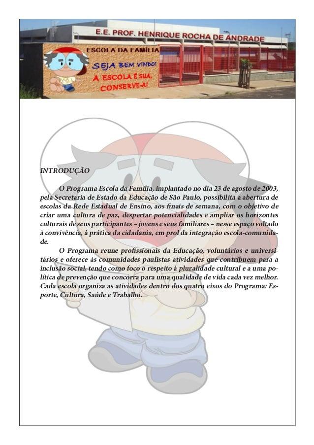 501b94a779 HENRIQUE ROCHA DE ANDRADE  2. INTRODUÇÃO O Programa Escola da Família ...