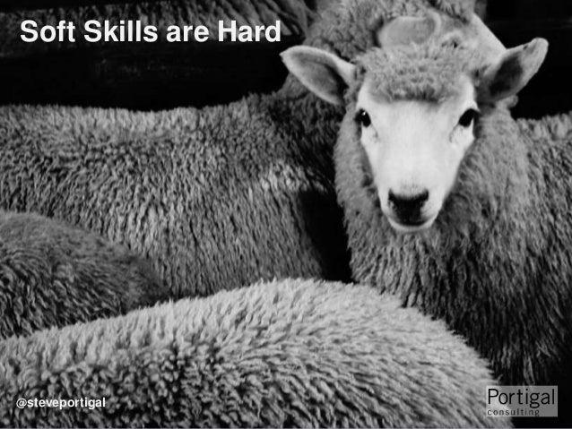 Soft Skills are Hard  @steveportigal  1