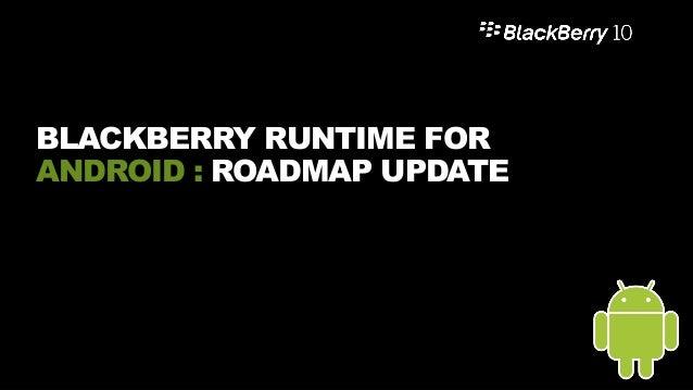 Android Roadmap 10.3 Beta – May 2014 15
