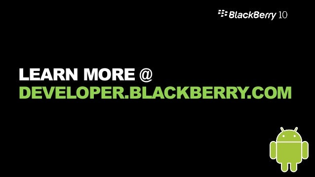 3230 August 2015 Public ANDROID OFFER PORT YOUR ANDROID APP DURING THE MOBILE SHOW AND WIN BLACKBERRY10 DEVICE STEPS TO WI...