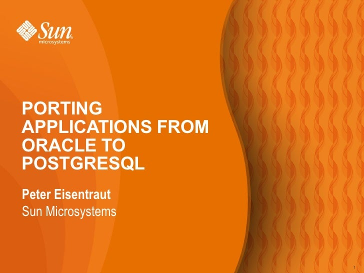 <ul><li>Peter Eisentraut </li></ul><ul><ul><ul><li>Sun Microsystems </li></ul></ul></ul>PORTING APPLICATIONS FROM ORACLE T...