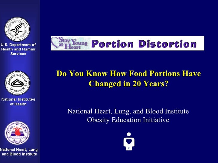 Do You Know How Food Portions Have  Changed in 20 Years?   National Heart, Lung, and Blood Institute Obesity Education Ini...