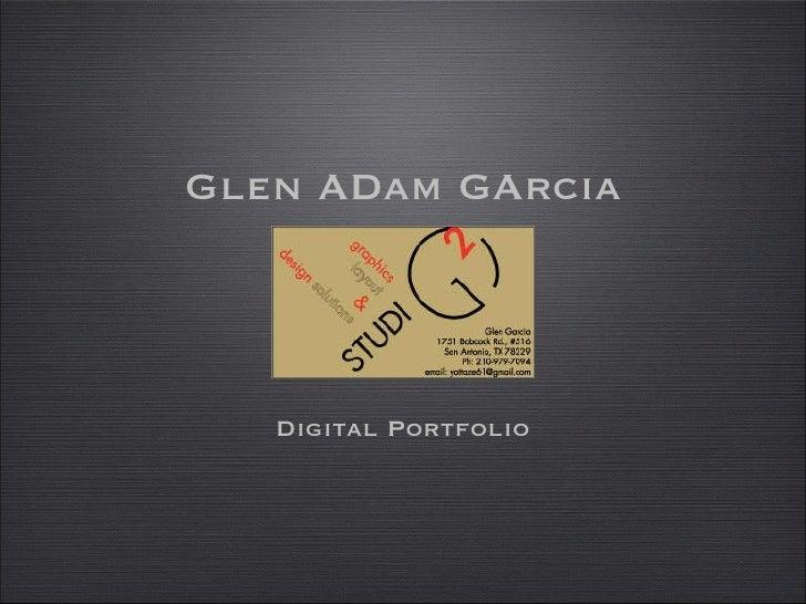 <ul><li>Digital Portfolio </li></ul>Glen ADam GArcia