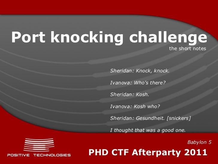 Port knocking challenge                                     the short notes             Sheridan: Knock, knock.           ...