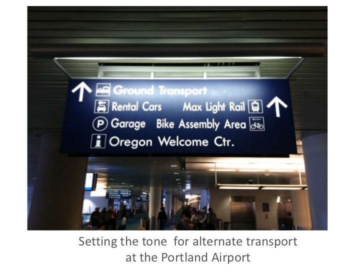 Setting the tone  for alternate transport<br />at the Portland Airport<br />