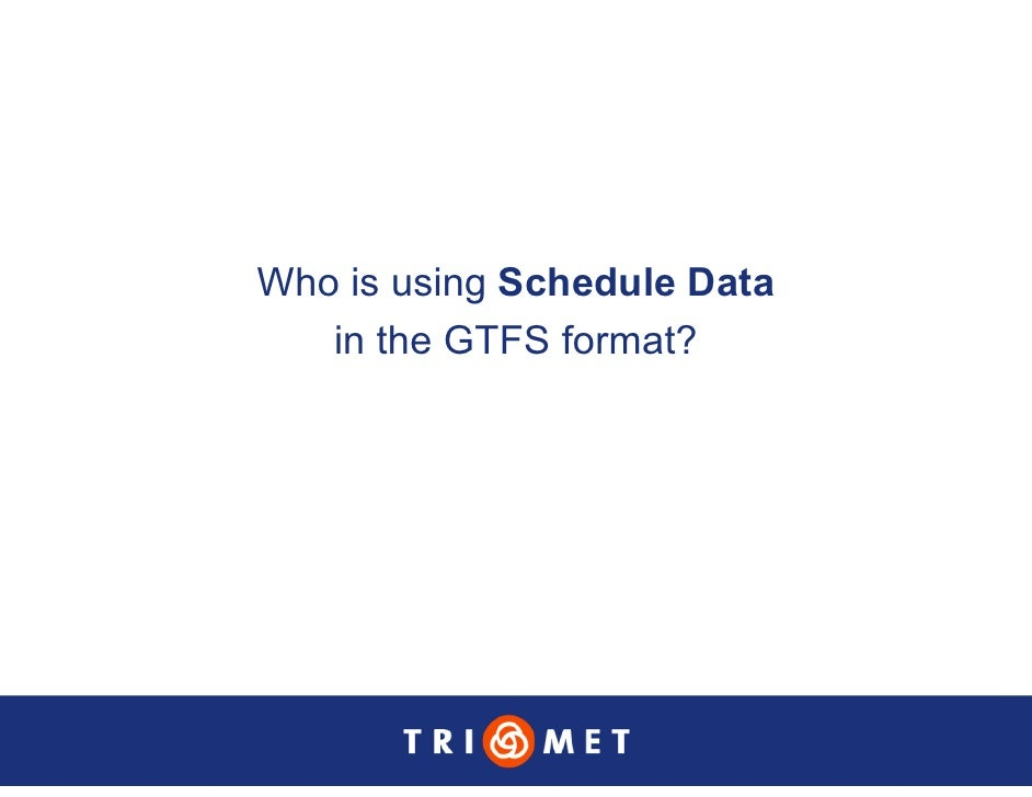 Who is using Schedule Data    in the GTFS format?