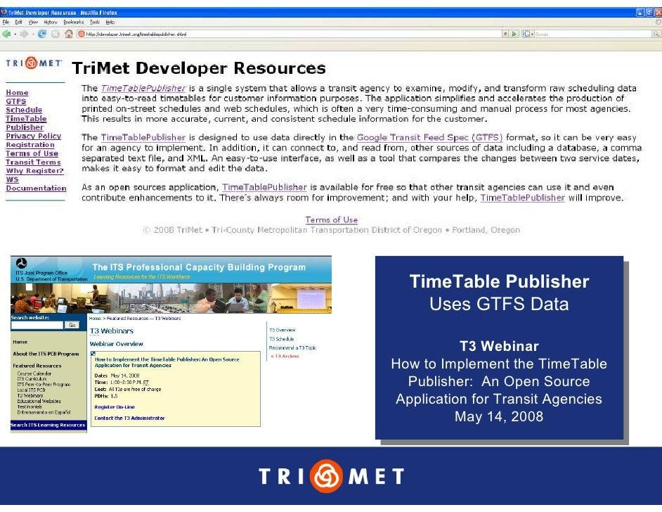 TimeTable Publisher   TimeTable Publisher     Uses GTFS Data      Uses GTFS Data           T3 Webinar            T3 Webina...