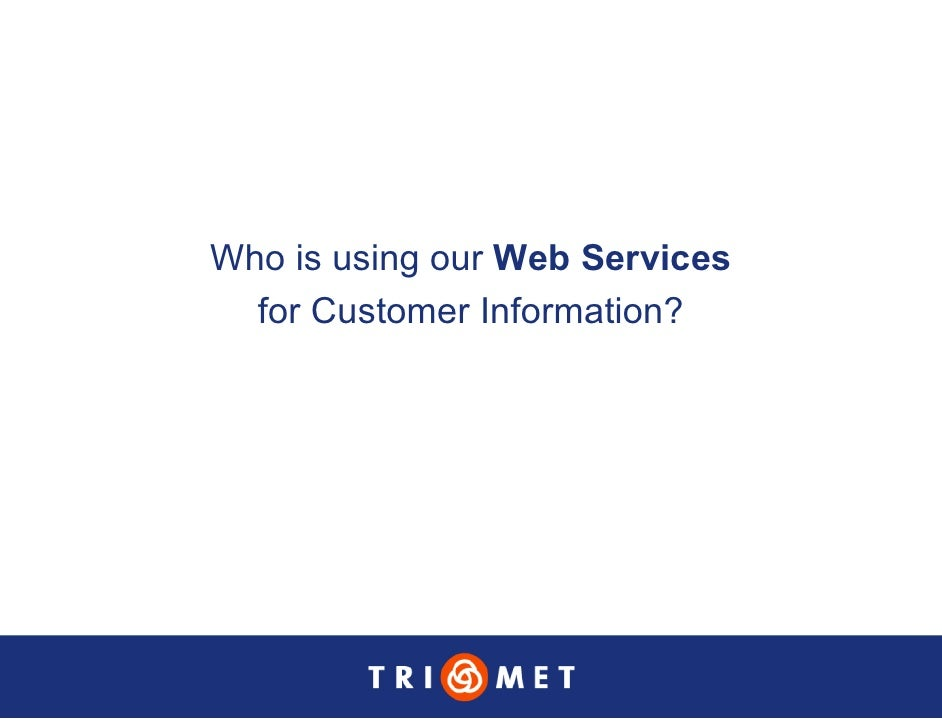 Who is using our Web Services   for Customer Information?
