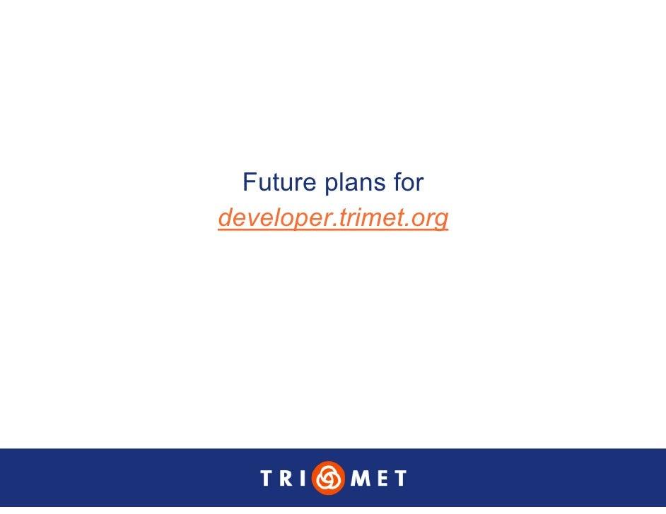 Future plans for developer.trimet.org