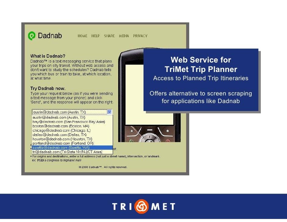 Web Service for        Web Service for      TriMet Trip Planner      TriMet Trip Planner  Access to Planned Trip Itinerari...
