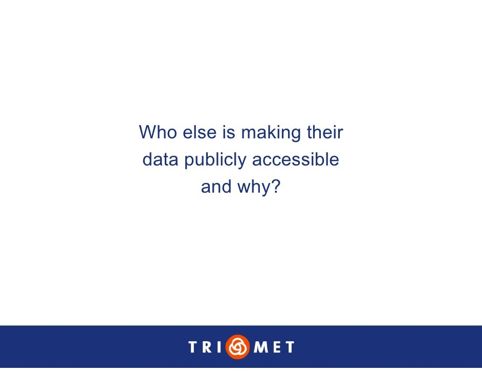 Who else is making their data publicly accessible        and why?