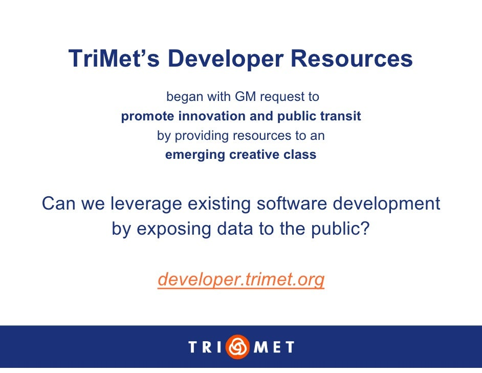 TriMet's Developer Resources               began with GM request to         promote innovation and public transit         ...