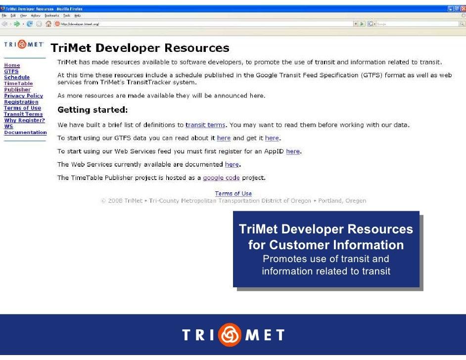 TriMet Developer Resources TriMet Developer Resources  for Customer Information   for Customer Information    Promotes use...