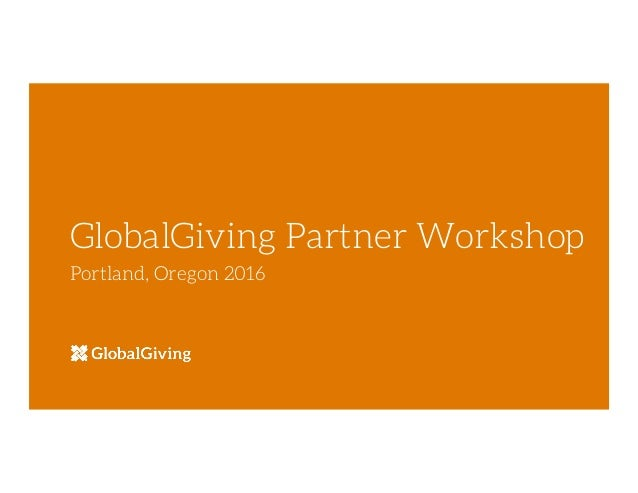 GlobalGiving Partner Workshop Portland, Oregon 2016