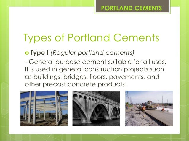 Portland Cement Types : Portland cements calcium and magnesium compounds