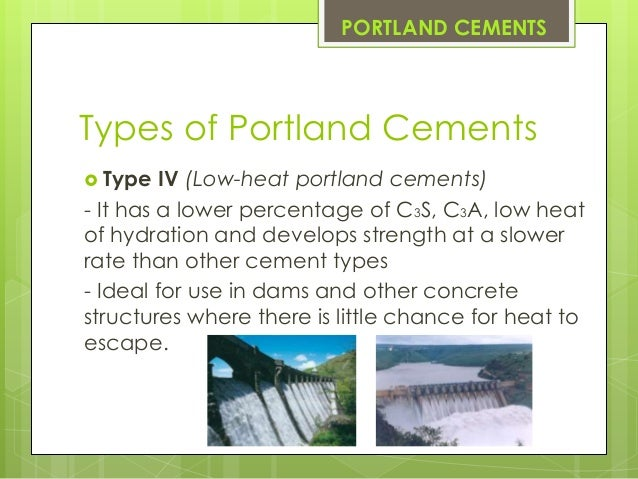 Type V Cement : Portland cements calcium and magnesium compounds