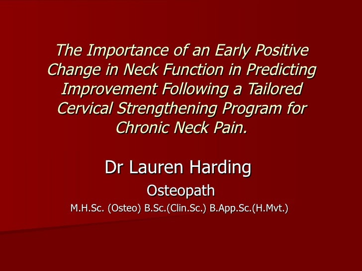 The Importance of an Early Positive Change in Neck Function in Predicting   Improvement Following a Tailored  Cervical Str...