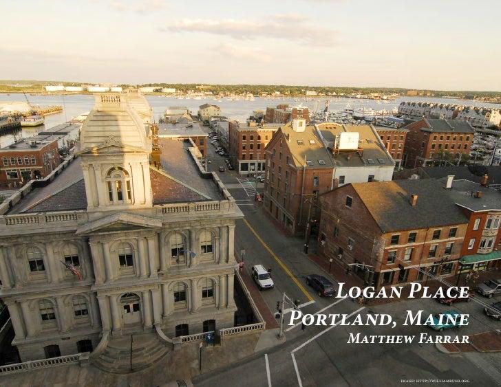 Logan PlacePortland, Maine    Matthew Farrar          image: http://williamrush.org