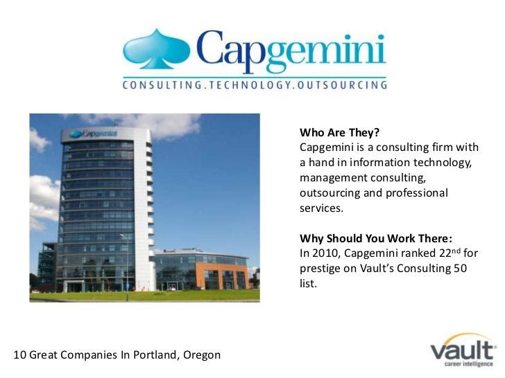 Who Are They?<br />Capgemini is a consulting firm with a hand in information technology, management consulting, outsourcin...