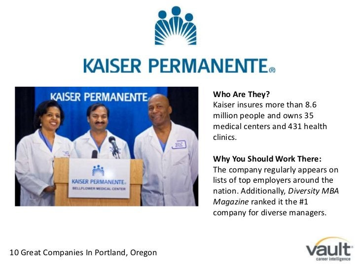 Who Are They?<br />Kaiser insures more than 8.6 million people and owns 35 medical centers and 431 health clinics.<br />Wh...
