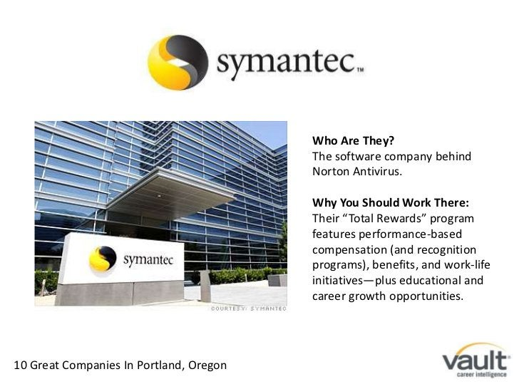 """Who Are They?<br />The software company behind Norton Antivirus.<br />Why You Should Work There:<br />Their """"Total Rewards..."""