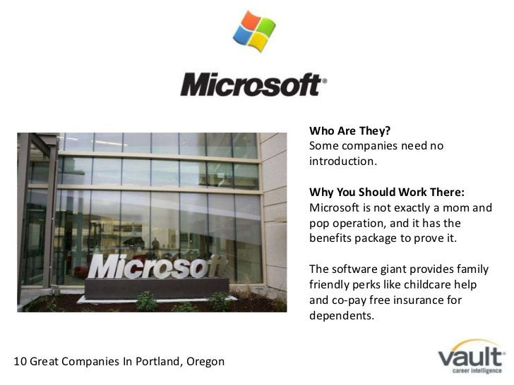 Who Are They?<br />Some companies need no introduction.<br />Why You Should Work There:<br />Microsoft is not exactly a mo...
