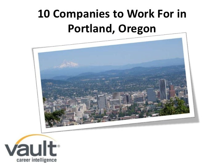 10 Companies to Work For in Portland, Oregon<br />